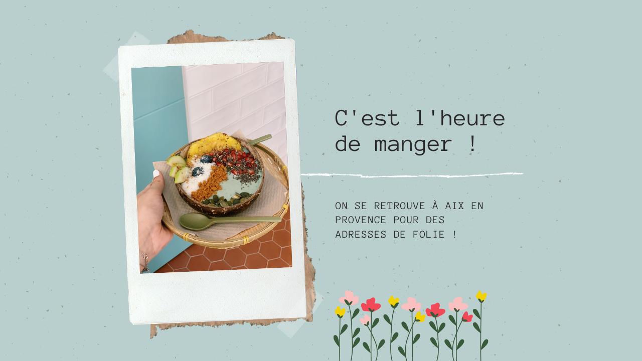 AIX EN PCE – L'heure de manger !